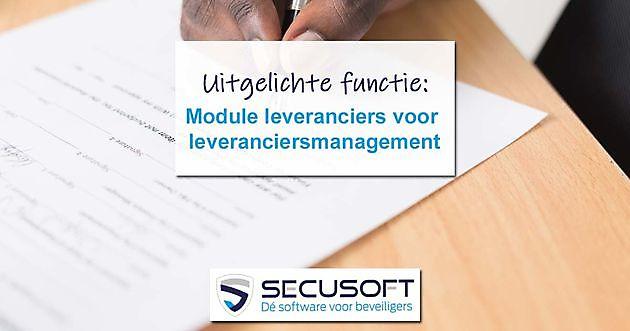 Secusoft maakt nauwgezet leveranciersmanagement mogelijk - Secusoft, dé software voor beveiligers