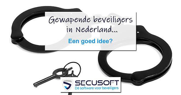 Geweldsmiddelen voor beveiligers in Nederland? - Secusoft, dé software voor beveiligers