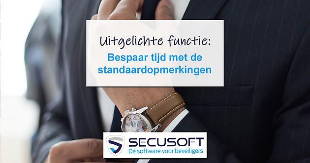 Functie standaardopmerkingen uitgebreid - Secusoft, dé software voor beveiligers