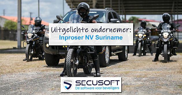Uitgelichte ondernemer: INPROSER NV in Suriname - Secusoft, dé software voor beveiligers