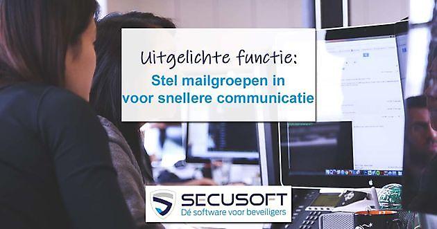 Mailgroepen module uitgebreid - Secusoft, dé software voor beveiligers