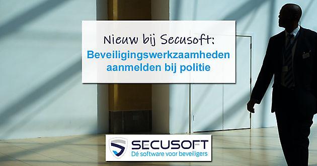 Aanmelden beveiligingswerkzaamheden bij politie - Secusoft, dé software voor beveiligers