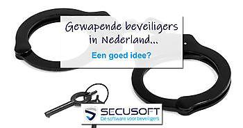 Geweldsmiddelen voor beveiligers in Nederland? Secusoft, dé software voor beveiligers